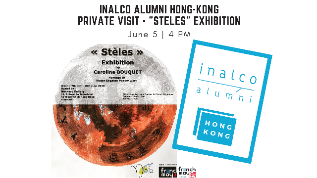 "Inalco Alumni Hong-Kong: French May - Private Visit of ""Steles"" Exhibition with Caroline Bouquet - Tribute to Victor Segalen's Poetry"